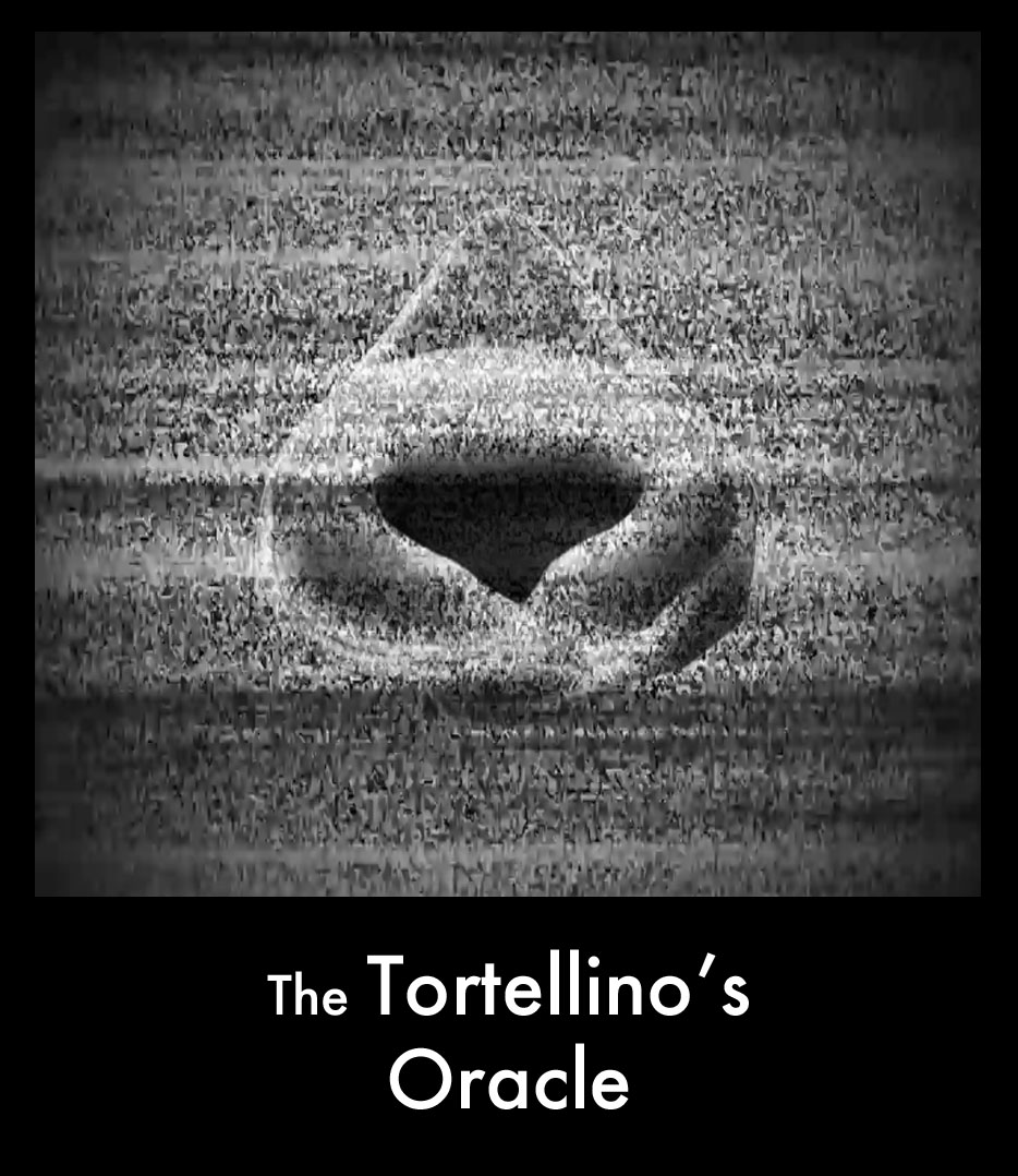 The tortellino's oracle